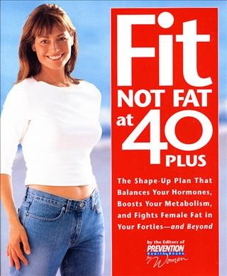 Fit Not Fat at 40-Plus: The Shape-Up Plan That Balances Your Hormones, Boosts Your Metabolism, and Fights Female Fat in Your Forties-And Beyond cover