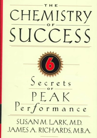 The Chemistry of Success: Six Secrets of Peak Performance cover