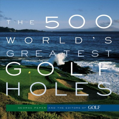 The 500 World's Greatest Golf Holes cover