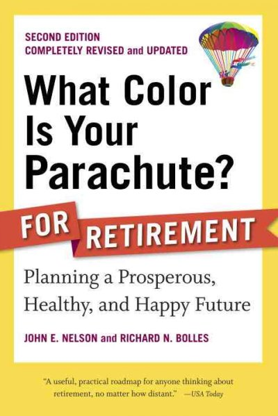 What Color Is Your Parachute? for Retirement, Second Edition: Planning a Prosperous, Healthy, and Happy Future (What Color Is Your Parachute? for Retirement: Planning Now for the) cover