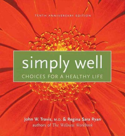 Simply Well: Choices for a Healthy Life