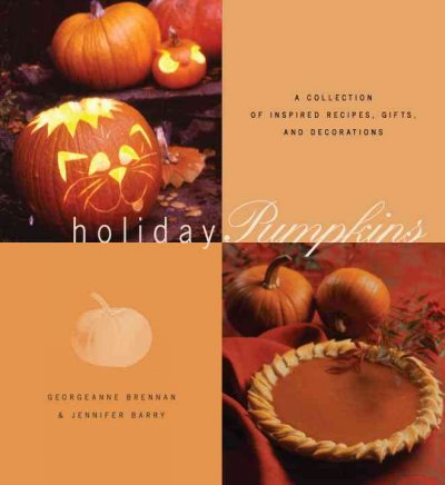 Holiday Pumpkins: A Collection of Inspired Recipes, Gifts, and Decorations cover