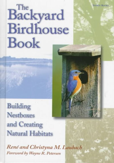 The Backyard Birdhouse Book: Building Nestboxes and Creating Natural Habitats cover