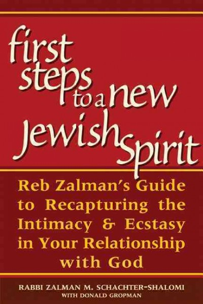 First Steps to a New Jewish Spirit: Reb Zalman's Guide to Recapturing the Intimacy and Ecstasy in your Relationship with God cover