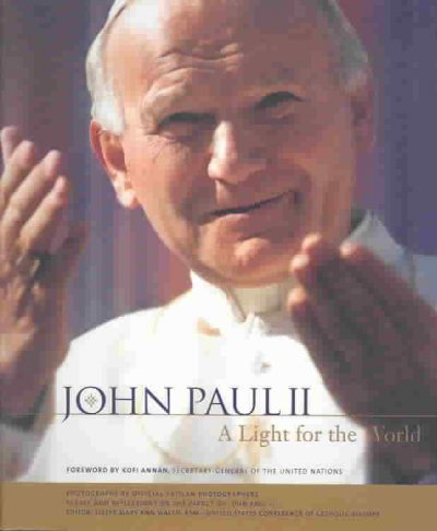 John Paul II: A Light for the World, Essays and Reflections on the Papacy of John Paul II cover