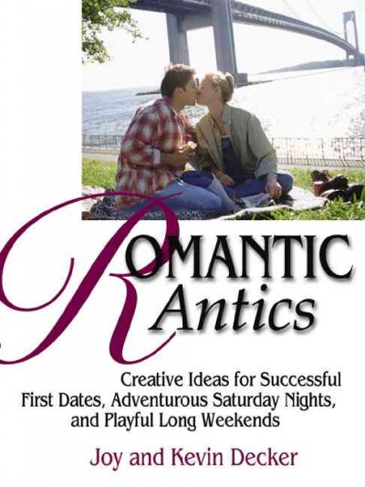 Romantic Antics: Creative Ideas for Successful First Dates, Adventurous Saturday Nights, and Playful Long Weekends cover