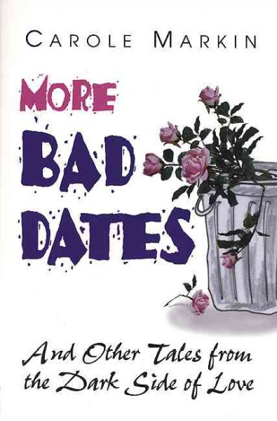 More Bad Dates: And Other Tales from the Dark Side of Love cover