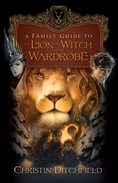 A Family Guide to The Lion, the Witch and the Wardrobe cover