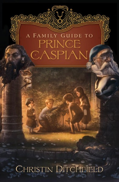 A Family Guide to Prince Caspian cover