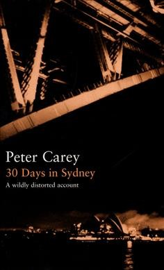 30 Days in Sydney: A Wildly Distorted Account (Writer and the City) cover