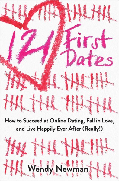 121 First Dates: How to Succeed at Online Dating, Fall in Love, and Live Happily Ever After (Really!) cover