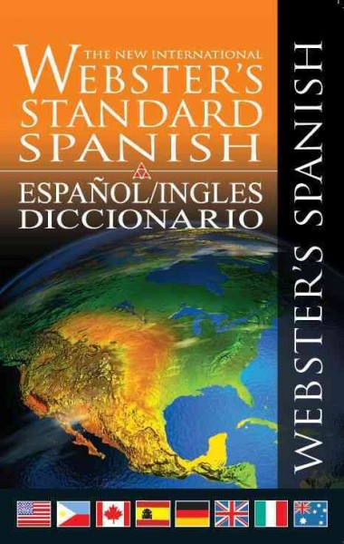 Webster's Standard English/Spanish: English/Spanish and Espanol/Ingles Dictionary (New International Webster's Standard Editions) (English and Spanish Edition) cover