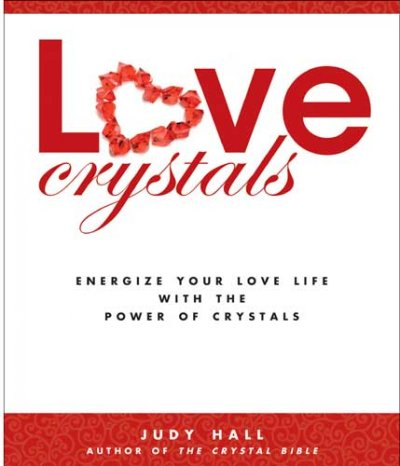Love Crystals: Energize Your Love Life With The Power Of Crystals cover