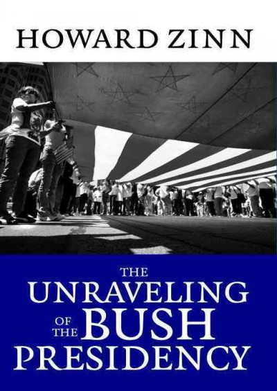 The Unraveling of the Bush Presidency cover
