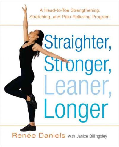 Straighter, Stronger, Leaner, Longer: A Head-to-Toe Strengthening, Stretching, and Pain-RelievingProgram cover