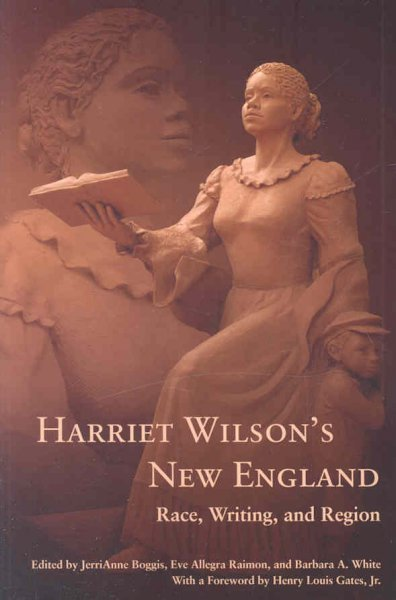 Harriet Wilson's New England: Race, Writing, and Region (Revisiting New England) cover