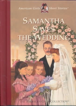Samantha Saves the Wedding (American Girls Short Stories) cover