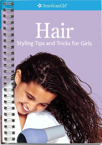 Hair- Styling Tips and Tricks for Girls (American Girl) (American Girl Library) cover