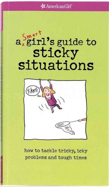 Yikes! A Smart Girl's Guide To Surviving Tricky, Sticky, Icky Situations cover