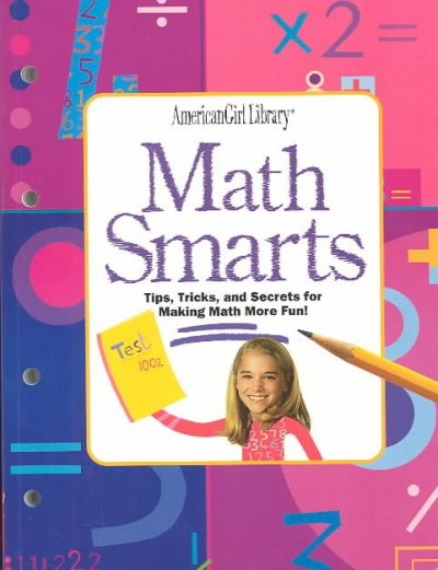 Math Smarts: Tips, Tricks, and Secrets for Making Math More Fun! (American Girl Library) cover