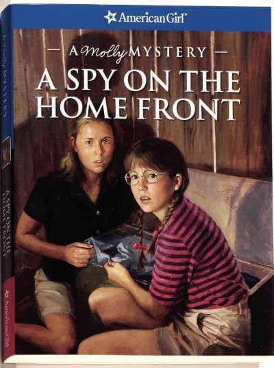 A Spy on the Home Front: A Molly Mystery (American Girl Mysteries) cover