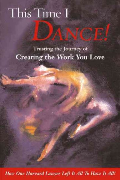 This Time I Dance!: Trusting the Journey of Creating the Work You Love cover