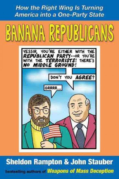 Banana Republicans: How the Right Wing is Turning America Into a One-Party State cover