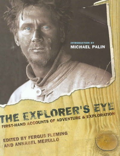 The Explorer's Eye: First-Hand Accounts of Adventure and Exploration cover