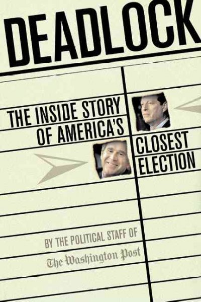 Deadlock: The Inside Story of America's Closest Election cover