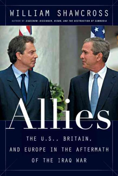 Allies: The U. S., Britain, Europe, And The War in Iraq cover