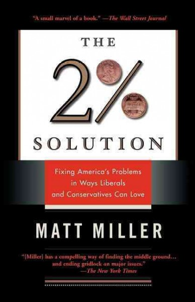 The Two Percent Solution: Fixing America's Problems In Ways Liberals And Conservatives Can Love cover