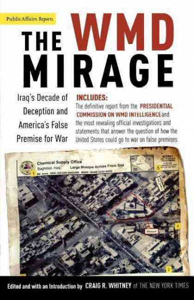 The WMD Mirage: Iraq's Decade of Deception and America's False Premise for War (Publicaffairs Reports) cover