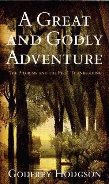 A Great and Godly Adventure: The Pilgrims and the Myth of the First Thanksgiving cover