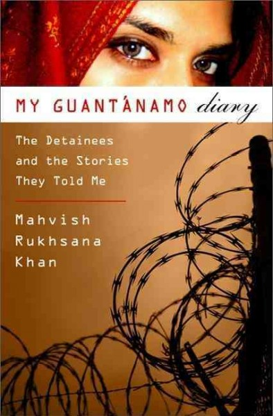 My Guantanamo Diary: The Detainees and the Stories They Told Me cover