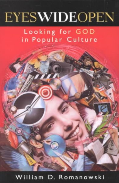 Eyes Wide Open: Looking for God in Popular Culture cover