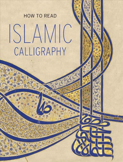 How to Read Islamic Calligraphy (The Metropolitan Museum of Art - How to Read) cover