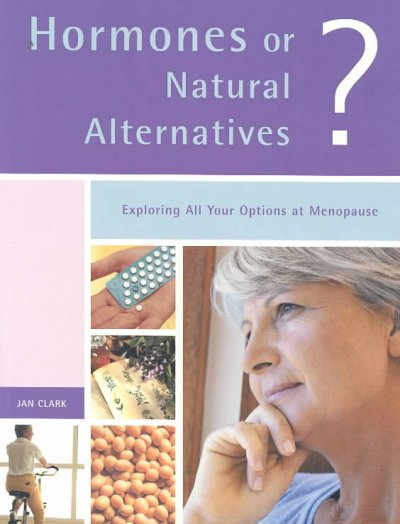 Hormones or Natural Alternatives?  Exploring All Your Options at Menopause cover