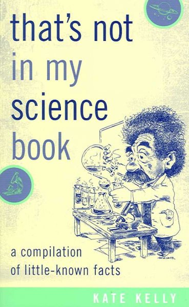 That's Not in My Science Book: A Compilation of Little-Known Facts cover