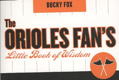 The Orioles Fan's Little Book of Wisdom cover