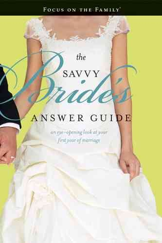 The Savvy Bride's Answer Guide: An Eye-opening Look at Your First Year of Marriage (Focus on the Family Marriage) cover