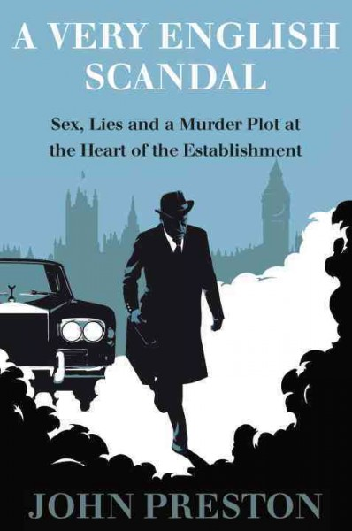 A Very English Scandal: Sex, Lies, and a Murder Plot at the Heart of the Establishment cover