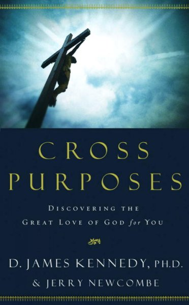 Cross Purposes: Discovering the Great Love of God for You cover