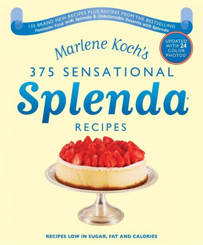 Marlene Koch's Sensational Splenda Recipes: Over 375 Recipes Low in Sugar, Fat, and Calories cover