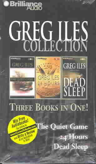 Greg Iles Collection: The Quiet Game, 24 Hours, Dead Sleep cover