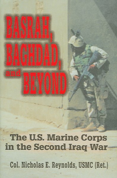 Basrah, Baghdad, and Beyond: U.S. Marine Corps in the Second Iraq War cover