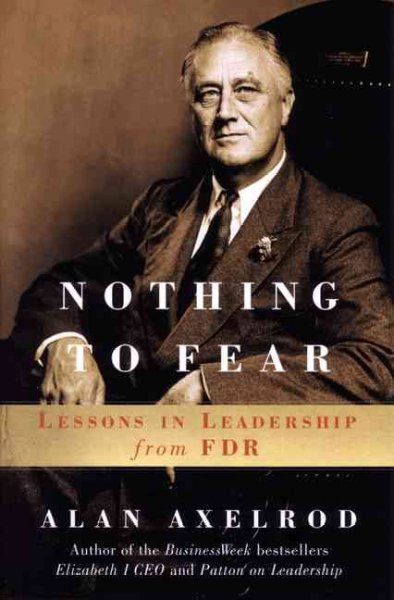 Nothing to Fear: Lessons in Leadership from FDR cover
