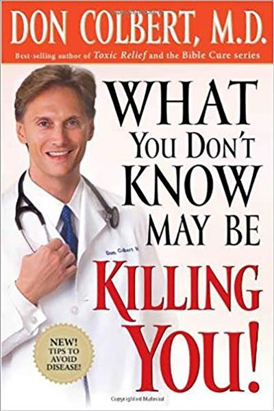 What You Don't Know May Be Killing You: Tips to Avoid Disease cover