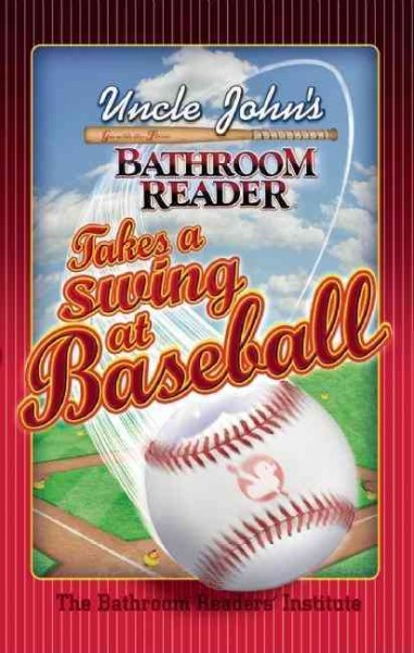 Uncle John's Bathroom Reader Takes a Swing at Baseball (Uncle John's Bathroom Readers) cover
