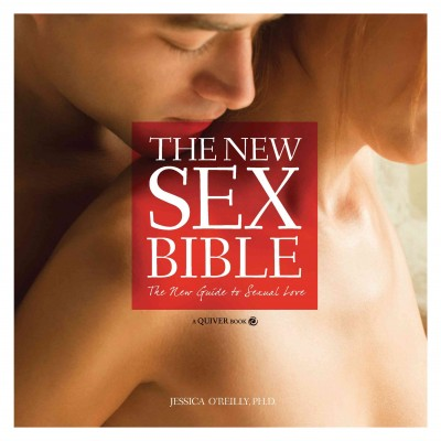 The New Sex Bible: The New Guide to Sexual Love cover