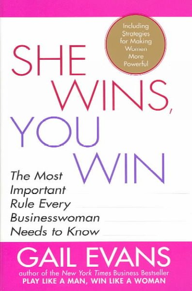 She Wins, You Win: The Most Important Rule Every Businesswoman Needs to Know cover